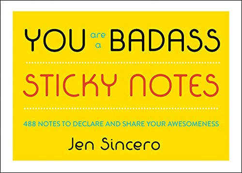 You Are a Badass® Sticky Notes: 488 Notes to Declare and Share Your Awesomeness