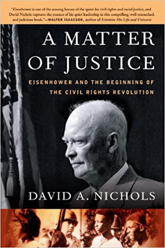 A Matter Of Justice: Eisenhower And The Beginning Of The Civil Rights  Revolution: David A. Nichols: 9781416541516: Amazon.com: Books