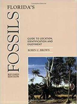 Florida's Fossils: Guide to Location, Identification and Enjoyment