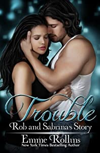 Trouble: Rob and Sabrina's Story: Trouble Boxed Set (Trouble Boxed Sets) (Volume 1)