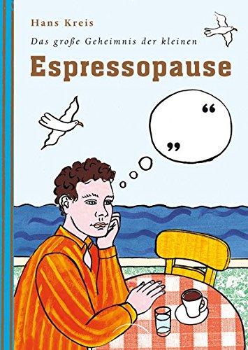 Das große Geheimnis der kleinen Espressopause