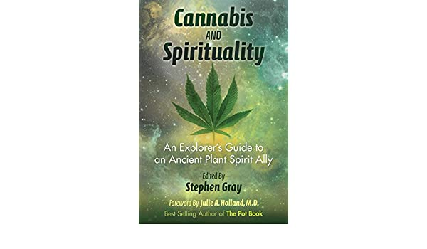 Cannabis and Spirituality: An Explorers Guide to an Ancient ...