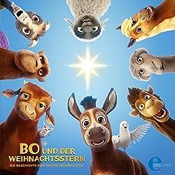 Bo und der Weihnachtsstern: Die Geschichte vom ersten Weihnachten (Das Original Hörspiel zum Kinofilm)