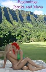 Beginnings: Jerrika And Maya (English Edition)