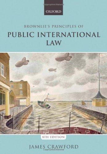 Read Online Brownlie's Principles of Public International Law by Crawford, James (2012) Paperback pdf epub