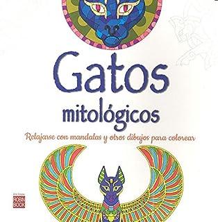 Gatos mitológicos: Relajarse con mandalas para colorear (Arte Terapia) (Spanish Edition)