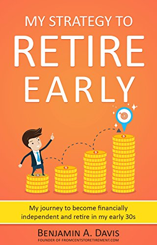My strategy to retire early: My journey to become financially independent and retire in my early 30s