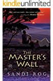 The Master's Wall (Iron & the Stone Book 1) (English Edition)