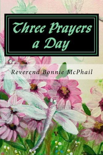 Download Three Prayers a Day: Powerful, Effective and Life Changing (Volume 7) pdf