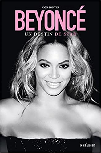 Amazon Fr Beyonce Un Destin De Star Anna Pointer Livres