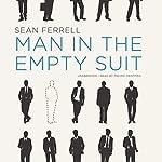 Man in the Empty Suit   Sean Ferrell