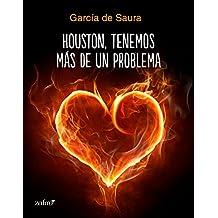 Houston, tenemos más de un problema (Volumen independiente) (Spanish Edition)