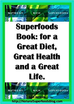 Superfoods Book: For a Great Diet, Great Health and a Great Life. by [Jenkins, Judi]