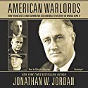 American Warlords: How Roosevelt's High Command Led America to Victory in World War II Audiobook by Jonathan W. Jordan Narrated by Malcolm Hillgartner