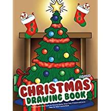 Christmas Drawing Book: The Easy and Clear Guide for Drawing Santa, Xmas Tree, Present and so on - Step-by-Step Tutorial Book
