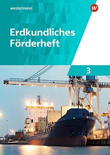 Erdkundliche Förderhefte: Erdkundliches Förderheft 3 Broschüre – 1. November 2017 Westermann Schulbuch 3141004773 Baden-Württemberg Bayern