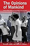 img - for The Opinions of Mankind: Racial Issues, Press, and Progaganda in the Cold War book / textbook / text book