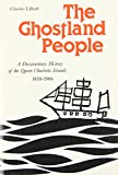 img - for The Ghostland People: A Documentary History of the Queen Charlotte Islands, 1859-1906 (West Coast Heritage Series) book / textbook / text book