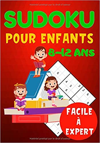 Amazon Sudoku Pour Enfants Jeux Educatifs Sodoku Enfant 8 12 Ans 300 Grilles Cahier Activites Reflexion Logique De Societe Niveaux Facile Fun Moyen A Expert Large Grand Format 302 Pages Solutions Comprises