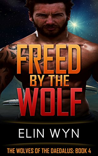 Freed by the Wolf (The Wolves of the Daedalus Book 4)