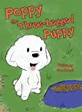 Poppy the Three-Legged Puppy, Sue Sewell, 0989882039