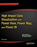 High Impact Data Visualization with Power View, Power Map, and Power BI Pdf
