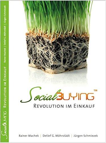Social Buying - Revolution im Einkauf Gebundenes Buch – 23. Februar 2012 Rainer Machek Detlef G. Möhrstädt Jürgen Schmiezek Rainer Machek Verlag