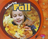 Exploring Fall (Exploring the Seasons)