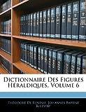 Dictionnaire des Figures Héraldiques, Théodore De Renesse, 1143689658