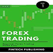 Forex Trading: Beginner Forex Trading Made Easy: Investments & Securities, Book 9