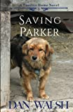 Saving Parker (A Forever Home Novel) (Volume 3)