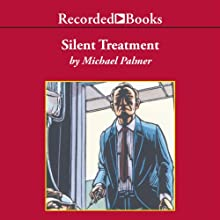 Silent Treatment Audiobook by Michael Palmer Narrated by George Guidall