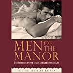 Men of the Manor: Erotic Encounters Between Upstairs Lords & Downstairs Lads   Rob Rosen