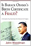 Is Barack Obama's Birth Certificate a Fraud?, John Woodman, 0983759251