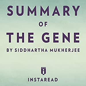 Summary of The Gene by Siddhartha Mukherjee | Includes Analysis Audiobook