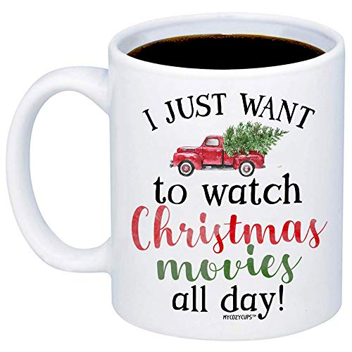 MyCozyCups Christmas Mugs - I Just Want To Watch Christmas Movies All Day - Funny Cute Jolly Festive 15oz Xmas Cup For Best Friend, Sister, Mom, Girlfriend, Santa Claus Lovers - Holidays Teacup (Movie Watch)