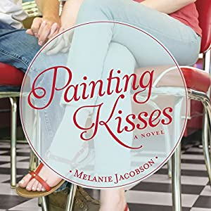 Painting Kisses Audiobook