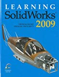 Learning Solidworks 2009, Thomas Short and Michael Pritchett, 1605251666