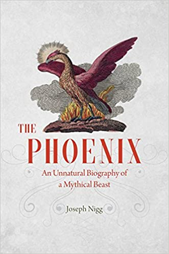 Amazon The Phoenix An Unnatural Biography Of A Mythical Beast