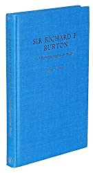 Sir Richard F. Burton: A Biobibliographical Study