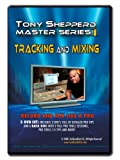 Tony's Shepperd's Master Series 1: Tracking and Mixing