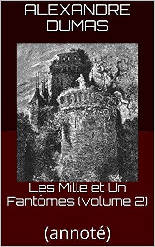 (Les Mille et Un Fantômes (volume 2): (annoté) (French Edition))