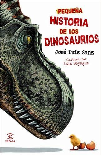 Pequeña historia de los dinosaurios LIBROS INFANTILES Y JUVENILES - 9788467008890: Amazon.es: Sanz García, José Luis: Libros