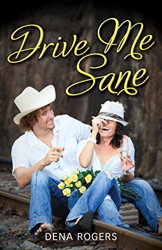 Drive Me Sane by [Rogers, Dena]