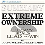 Summary: Extreme Ownership: How U.S. Navy SEALs Lead and Win |  Readtrepreneur Publishing