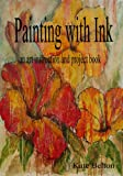 Painting with Ink: An Art Instruction Book