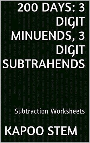 200 Subtraction Worksheets with 3-Digit Minuends, 3-Digit Subtrahends: Math Practice Workbook (200 Days Math Subtraction Series - Online Sunglasses Test