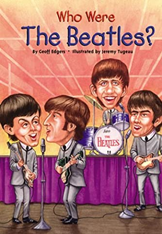 By Geoff Edgers Who Were The Beatles? (Turtleback School & Library Binding Edition) (Who Was...? (PB)) [Library (Who Were Beatles)