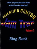 Bing Futch - Milagro Canyon Jam Trax, Volume 1
