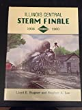 img - for Illinois Central steam finale, 1936-1960 book / textbook / text book